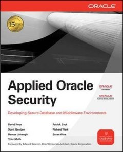 Applied Oracle Security: Developing Secure Database and Middleware Environments (Paperback)