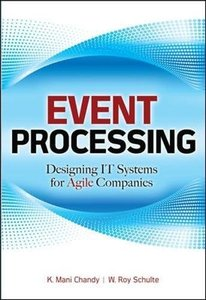 Event Processing: Designing IT Systems for Agile Companies (Hardcover)