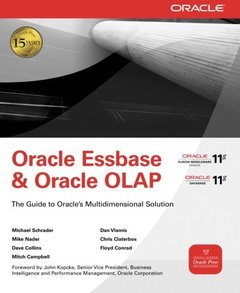 Oracle Essbase & Oracle OLAP: The Guide to Oracle's Multidimensional Solution (Paperback)