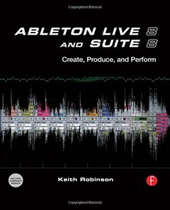 Ableton Live 8 and Suite 8: Create, Produce, Perform (Paperback)-cover