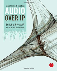 Audio Over IP: Building Pro AoIP Systems with Livewire (Paperback)