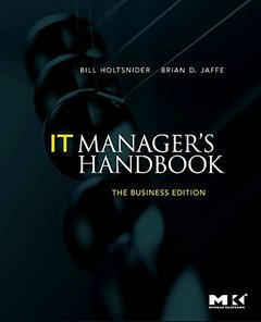 IT Manager's Handbook: The Business Edition (Paperback)