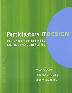 Participatory IT Design: Designing for Business and Workplace Realities (Paperback)