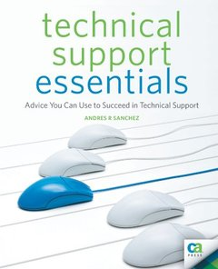Technical Support Essentials: Advice to Succeed in Technical Support (Paperback)