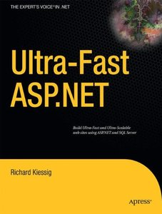Ultra-Fast ASP.NET: Build Ultra-Fast and Ultra-Scalable web sites using ASP.NET and SQL Server (Paperback)