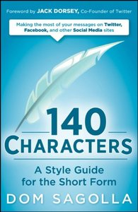 140 Characters: A Style Guide for the Short Form (Paperback)-cover