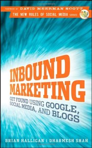 Inbound Marketing : Get Found Using Google, Social Media, and Blogs (Hardcover)-cover