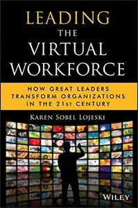 Leading the Virtual Workforce: How Great Leaders Transform Organizations in the 21st Century (Hardcover)-cover
