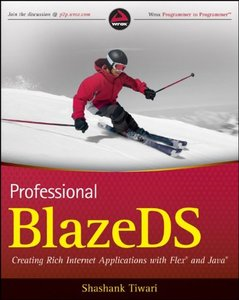 Professional BlazeDS: Creating Rich Internet Applications with Flex and Java (Paperback)-cover