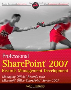 Professional SharePoint 2007 Records Management Development: Managing Official Records with Microsoft Office SharePoint Server 2007 (Paperback)-cover