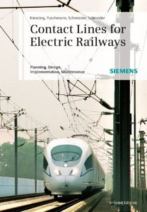 Contact Lines for Electric Railways: Planning, Design, Implementation, Maintenance, 2/e (Hardcover)