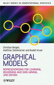 Graphical Models: Representations for Learning, Reasoning and Data Mining, 2/e (Hardcover)-cover