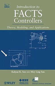 Introduction to FACTS Controllers: Theory, Modeling, and Applications (Hardcover)-cover