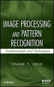 Image Processing and Pattern Recognition: Fundamentals and Techniques (Hardcover)-cover