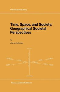 Time, Space, and Society: Geographical Societal Perpectives (Hardcover)