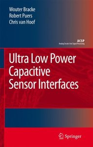 Ultra Low Power Capacitive Sensor Interfaces (Hardcover)