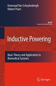 Inductive Powering: Basic Theory and Application to Biomedical Systems (Hardcover)