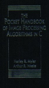 The Pocket Handbook of Image Processing Algorithms in C (Paperback)