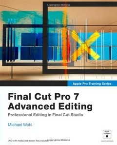 Apple Pro Training Series: Final Cut Pro 7 Advanced Editing (Paperback)-cover