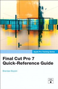 Apple Pro Training Series: Final Cut Pro 7 Quick-Reference Guide (Paperback)-cover