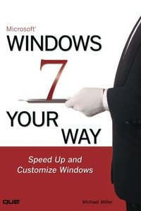 Microsoft Windows 7 Your Way: Speed Up and Customize Windows (Paperback)-cover