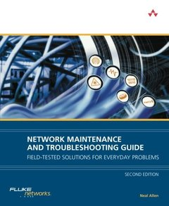 Network Maintenance and Troubleshooting Guide: Field Tested Solutions for Everyday Problems, 2/e (Paperback)-cover