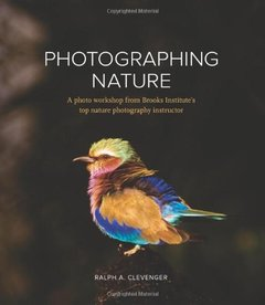 Photographing Nature: A photo workshop from Brooks Institute's top nature photography instructor (Paperback)-cover