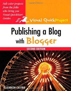 Publishing a Blog with Blogger: Visual QuickProject Guide, 2/e (Paperback)-cover