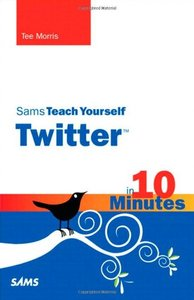 Sams Teach Yourself Twitter in 10 Minutes (Paperback)
