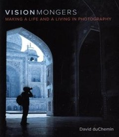 VisionMongers: Making a Life and a Living in Photography (Paperback)-cover