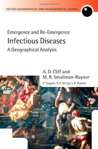 Infectious Diseases: A Geographical Analysis: Emergence and Re-emergence (Hardcover)-cover