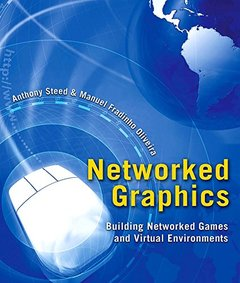 Networked Graphics: Building Networked Games and Virtual Environments (Hardcover)