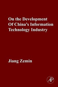 ON THE DEVELOPMENT OF CHINA 'S INFORMATION TECHNOLOGY INDUSTRY (Hardcover)