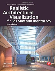 Realistic Architectural Visualization with 3ds Max and mental ray, 2/e (Paperback)-cover