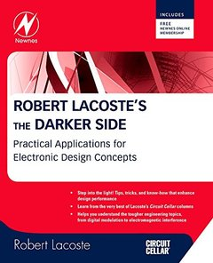 Robert Lacoste's The Darker Side: Practical Applications for Electronic Design Concepts from Circuit Cellar (Paperback)