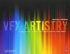 VFX Artistry: A Visual Tour of How the Studios Create Their Magic (Paperback)