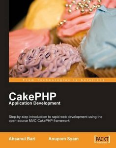 CakePHP Application Development: Step-by-step introduction to rapid web development using the open-source MVC CakePHP framework (Paperback)-cover