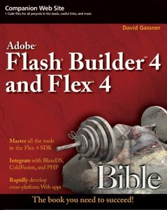 Flash Builder 4 and Flex 4 Bible (Paperback)
