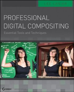 Professional Digital Compositing: Essential Tools and Techniques (Paperback)-cover