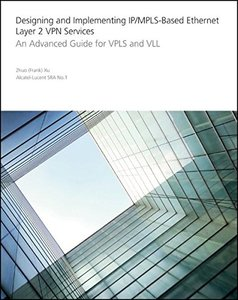 Designing and Implementing IP/MPLS-Based Ethernet Layer 2 VPN Services: An Advanced Guide for VPLS and VLL (Paperback)