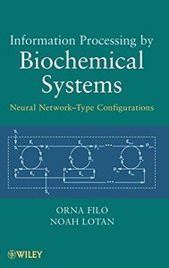 Information Processing by Biochemical Systems: Neural Network-Type Configurations (Hardcover)