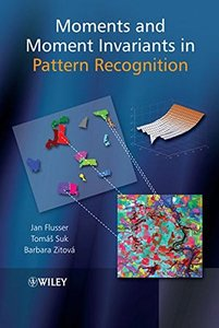 Moments and Moment Invariants in Pattern Recognition (Hardcover)
