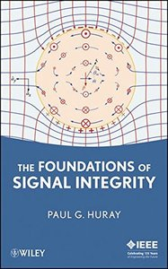 The Foundations of Signal Integrity (Hardcover)