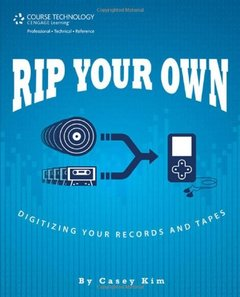Rip Your Own: Digitize Your Records and Tapes (Paperback)-cover