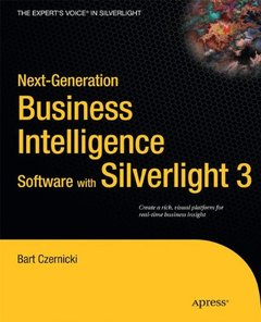 Next-Generation Business Intelligence Software with Silverlight 3 (Expert's Voice in Silverlight)-cover