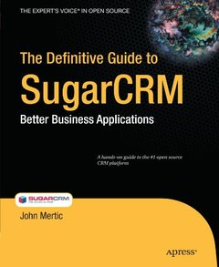 The Definitive Guide to SugarCRM: Better Business Applications (Paperback)-cover