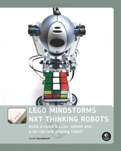 LEGO MINDSTORMS NXT Thinking Robots: Build a Rubik's Cube Solver and a Tic-Tac-Toe Playing Robot! (Paperback)-cover