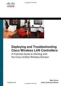 Deploying and Troubleshooting Cisco Wireless LAN Controllers (Hardcover)-cover
