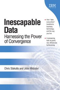 Inescapable Data: Harnessing the Power of Convergence (Paperback)-cover