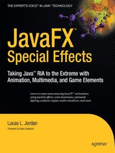 JavaFX Special Effects: Taking Java RIA to the Extreme with Animation, Multimedia, and Game Elements (Paperback)-cover